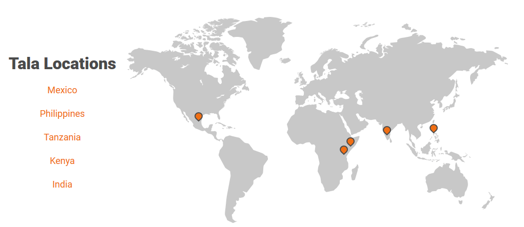 Tala locations: Mexico, Philippines, Tanzania, Kenya, India