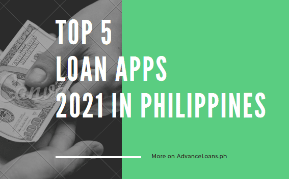 TOP 5 Loan Apps 2021 in Philippines