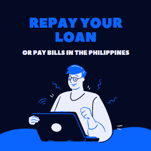How To Repay Your Loan & Pay Your Bills In The Philippines