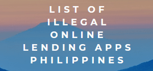 List Of illegal Online Lending Apps Philippines